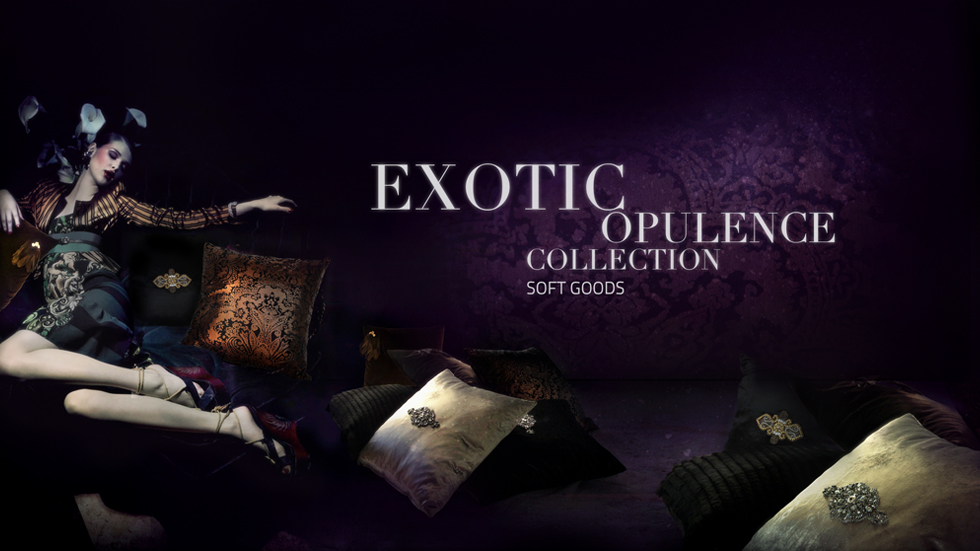 EXOTIC OPULENCE Soft goods Collection