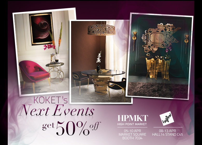 Koket Next Events - Get 50% off at HPMKT and iSaloni 2014